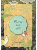 Slow but sure ช้าๆ ใช่ๆ เดินชีวิตให้สบาย
