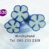 แท่ง Polymer Clay รูปดอกไม้ ลาย 530