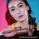 Pink Zigarette Ultra Matte lip cream #02 On Point