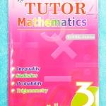 ►The Tutor◄ หนังสือเรียนคณิตศาสตร์ ม.3 มีเนื้อหา และสรุปสูตรในชั้น ม.3 มีโจทย์ฝึกฝนทักษะ และเฉลยด้านหลัง หนังสือใหม่เอี่ยม