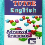 ►The Tutor◄ หนังสือเรียนภาษาอังกฤษ Advanced Grammar สรุปแกรมม่าระดับขั้นยาก มีวิธีดูหลักไวยากรณ์ขั้นสูง ด้านหลังมีเฉลย หนังสือใหม่เอี่ยม