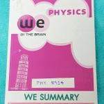 ►We Brain◄ PHY 8914 We Summary The Winner Edition หนังสือกวดวิชาสรุปเนื้อหาฟิสิกส์ม.ปลายทั้งหมดทุกบท รวมทุกสิ่งที่ควรรู้ก่อนสอบไว้ใช้ทบทวน รวบรวมประเด็นสำคัญต่างๆ อาจารย์คัดเลือกสูตรที่สำคัญ เทคนิคลัดต่างๆแล้วนำมาจัดกลุ่ม พร้อมเขียนคำอธิบายไว้อย่างครบถ้วน